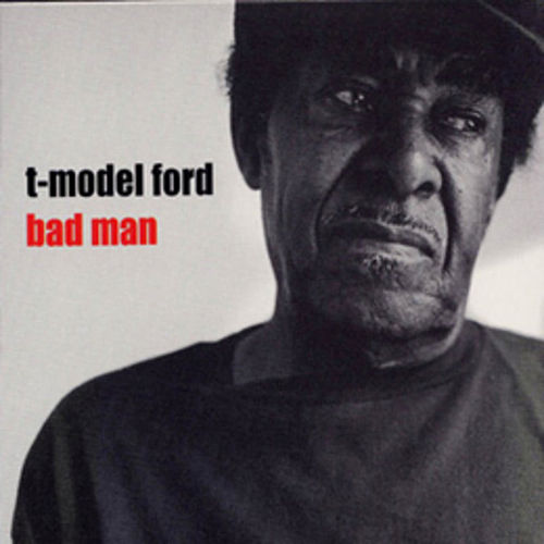 Play & Download Bad Man by T-Model Ford | Napster