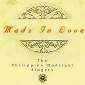 Madz In Love by Philippine Madrigal Singers