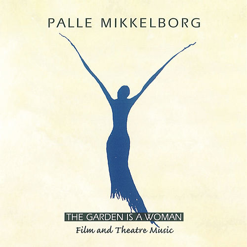 Play & Download The Garden Is A Woman by Palle Mikkelborg | Napster