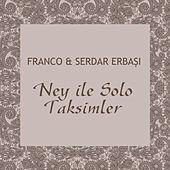Play & Download Ney ile Solo Taksimleri by Franco | Napster