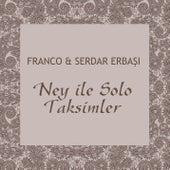 Ney ile Solo Taksimleri by Franco