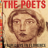 Play & Download Four Days In Florence by The Poets | Napster