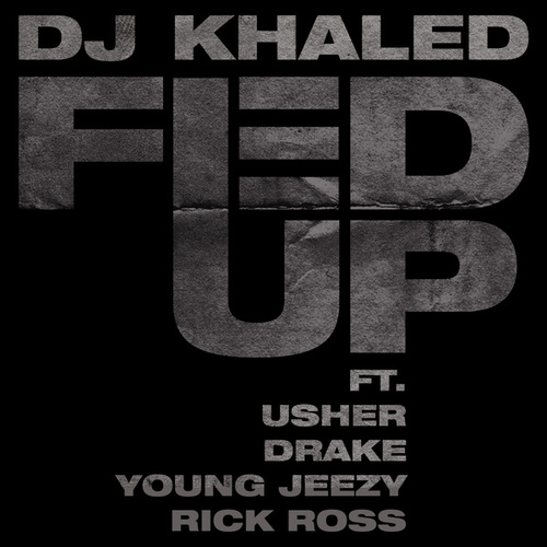 Play & Download Fed Up by DJ Khaled | Napster