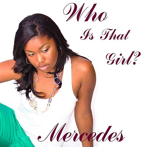 Play & Download Who Is That Girl? by Mercedes | Napster