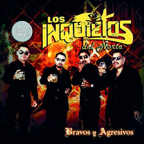 Play & Download Bravos y Agresivos by Los Inquietos Del Norte | Napster