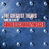 The Greatest Themes From The Films of Arnold Schwarzenegger by Various Artists