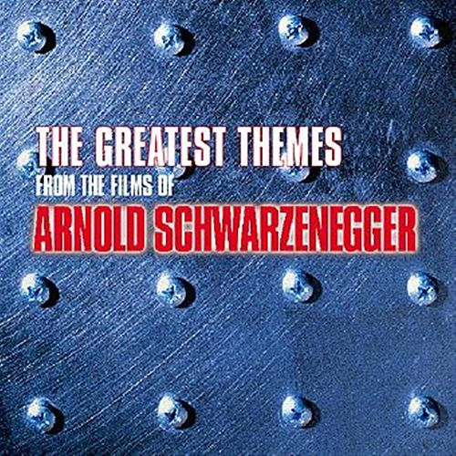 Play & Download The Greatest Themes From The Films of Arnold Schwarzenegger by Various Artists | Napster