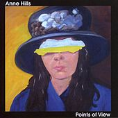Points of View by Anne Hills