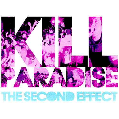 The Second Effect by Kill Paradise