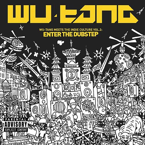 Play & Download Wu-Tang Meets The Indie Culture Vol. 2: Enter The Dubstep by Various Artists   Napster