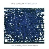 Play & Download A Single Sky by Dave Douglas | Napster