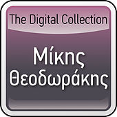 Play & Download The Digital Collection by Mikis Theodorakis (Μίκης Θεοδωράκης) | Napster