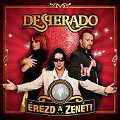 Play & Download Érezd a zenét! by Desperado | Napster