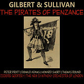 Play & Download Gilbert, Sullivan: The Pirates of Penzance by New Symphony Orchestra of London | Napster