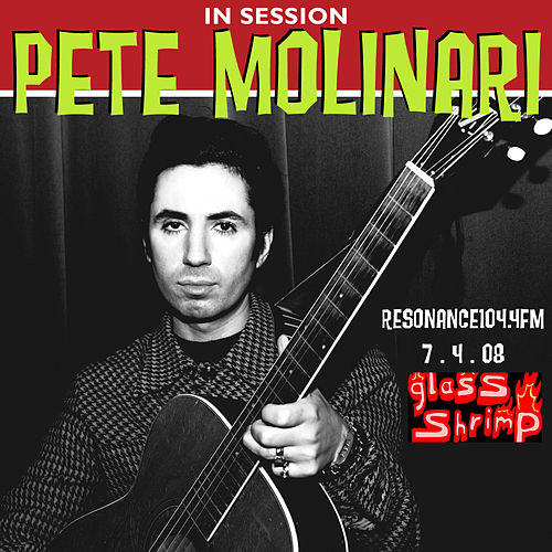 Play & Download Pete Molinari In Session on Resonance FM by Pete Molinari | Napster
