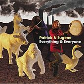 Play & Download Everything & Everyone by Patrick & Eugene | Napster
