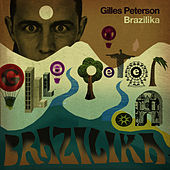 Gilles Peterson Brazilika (Full Track Version) by Various Artists
