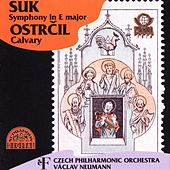 Play & Download Suk: Symphony in E major - Ostrcil: Calvary by Czech Philharmonic Orchestra | Napster
