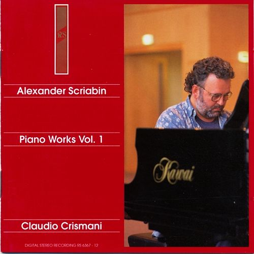 Alexander Scriabin : Piano Works, Vol. 1 by Claudio Crismani