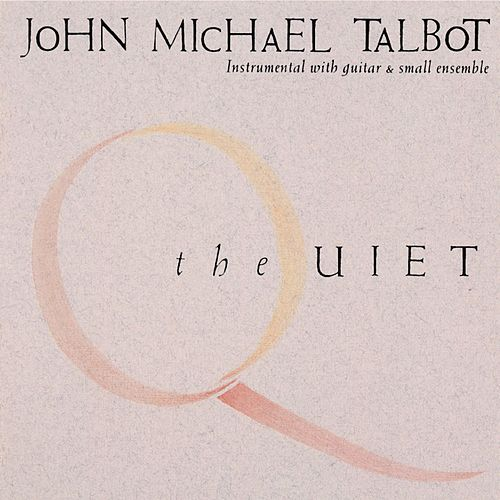 Play & Download The Quiet by John Michael Talbot | Napster