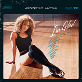 Play & Download I'm Glad by Jennifer Lopez | Napster