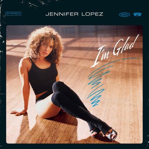 Play & Download I'm Glad by Jennifer Lopez | Napster