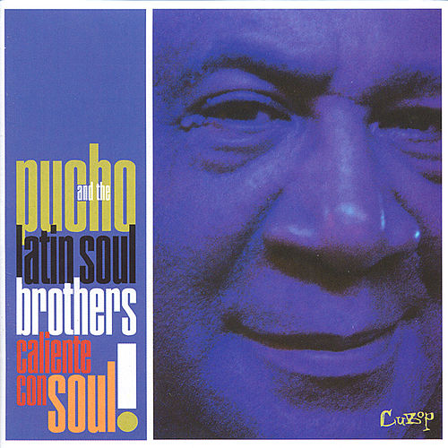 Caliente Con Soul! by Pucho & His Latin Soul Brothers