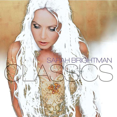 Play & Download Classics by Sarah Brightman | Napster