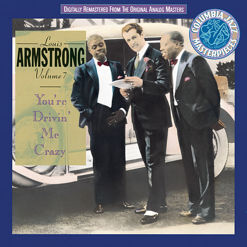 Volume VII: You're Driving Me Crazy by Louis Armstrong
