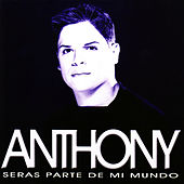 Play & Download Seras Parte de Mi Mundo by Anthony Santos | Napster