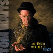 Play & Download Glitter And Doom Live by Tom Waits | Napster