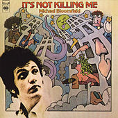 Play & Download It's Not Killing Me by Mike Bloomfield | Napster