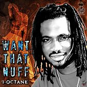 Play & Download Want That Nuff by I-Octane | Napster