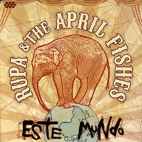 Este Mundo by Rupa & the April Fishes