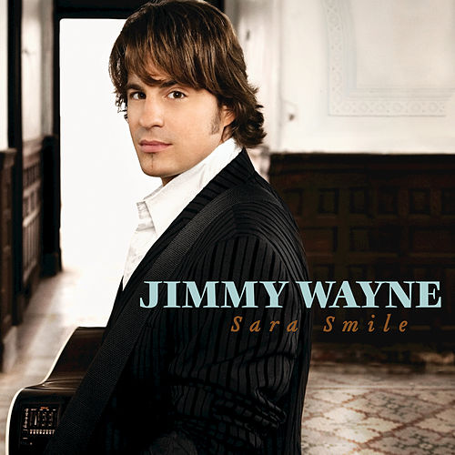 Sara Smile by Jimmy Wayne