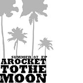 Summer 07 EP by A Rocket To The Moon