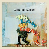 Play & Download The Law of Gravity by Andy Gullahorn | Napster
