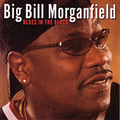 Blues In The Blood by Big Bill Morganfield