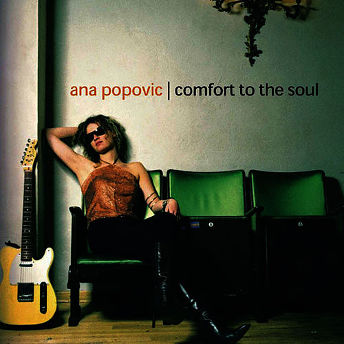 Play & Download Comfort To The Soul by Ana Popovic | Napster