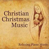 Christian Christmas Music - Relaxing Piano Music by Christmas Songs Music