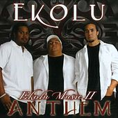 Play & Download Ekolu Music II Anthem by Ekolu | Napster