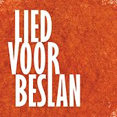 Play & Download Lied Voor Beslan by Various Artists | Napster
