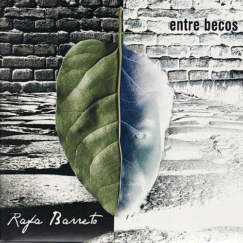 Entre Becos de Rafa Barreto
