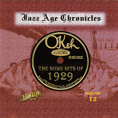 Jazz Age Chronicles, Vol 12: The Song Hits of 1929 by Various Artists