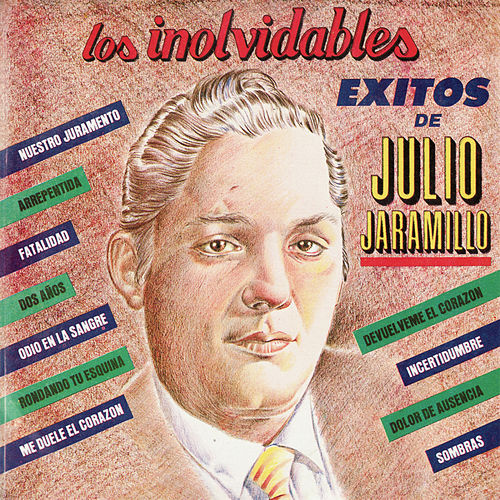 Play & Download Los Inolvidables Exitos de Julio Jaramillo by Julio Jaramillo | Napster