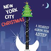 Play & Download New York City Christmas - A Benefit Album for ASTEP by Various Artists | Napster