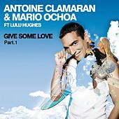 Give Me Some Love (Part 1) by Antoine Clamaran