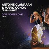 Give Me Some Love (Part 2) by Antoine Clamaran