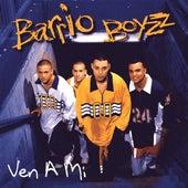 Ven A Mi by The Barrio Boyzz