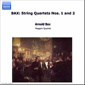 String Quartets Nos. 1 and 2 by Sir Arnold Bax